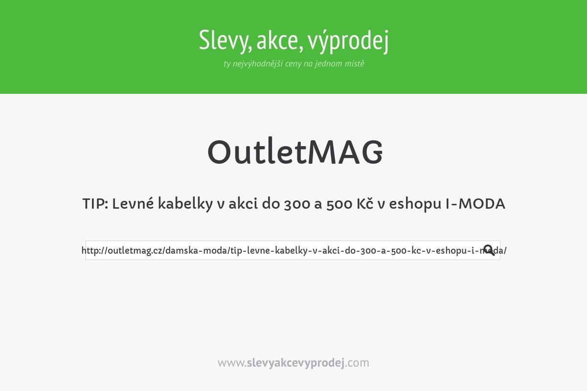 TIP: Levné kabelky v akci do 300 a 500 Kč v eshopu I-MODA