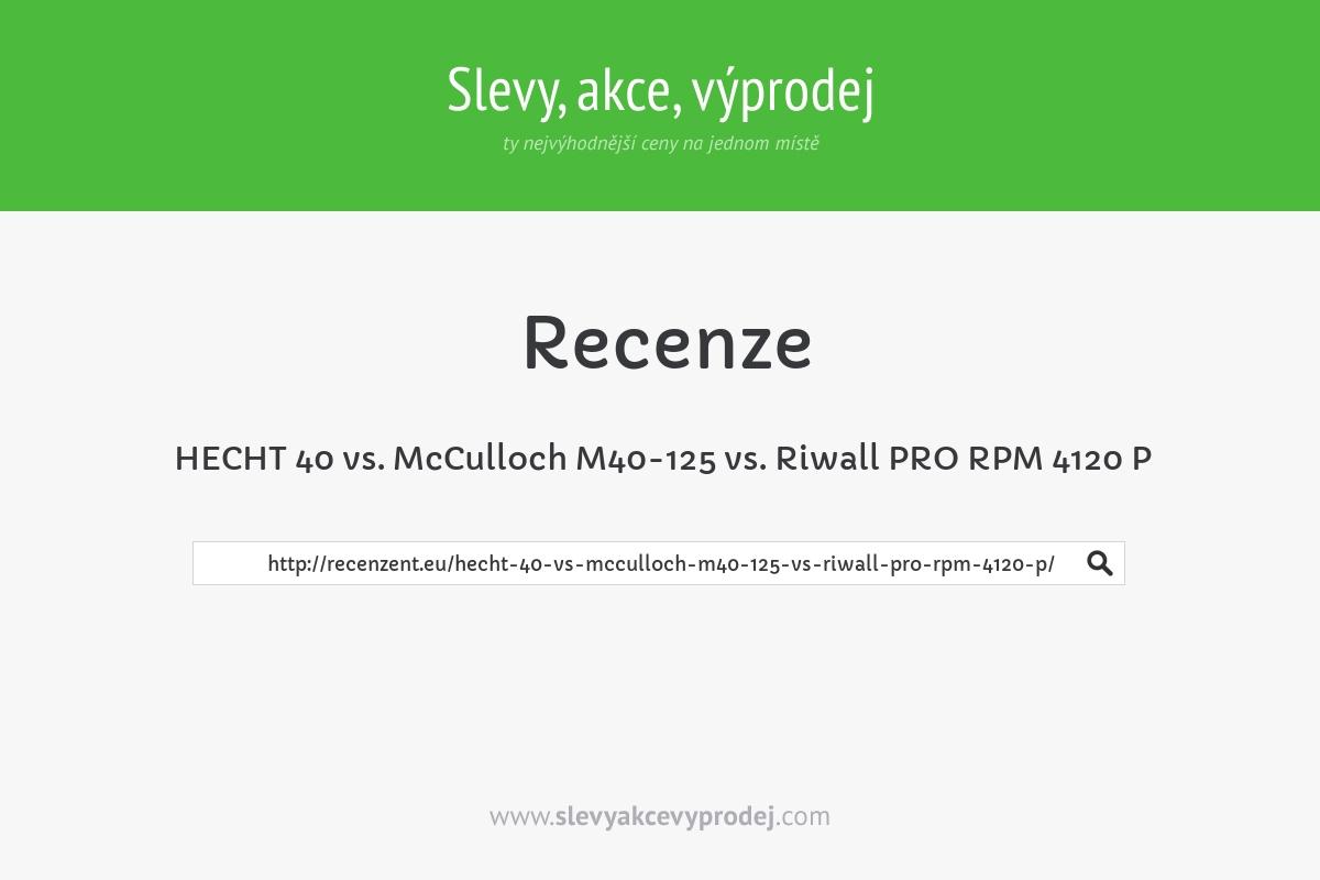 HECHT 40 vs. McCulloch M40-125 vs. Riwall PRO RPM 4120 P
