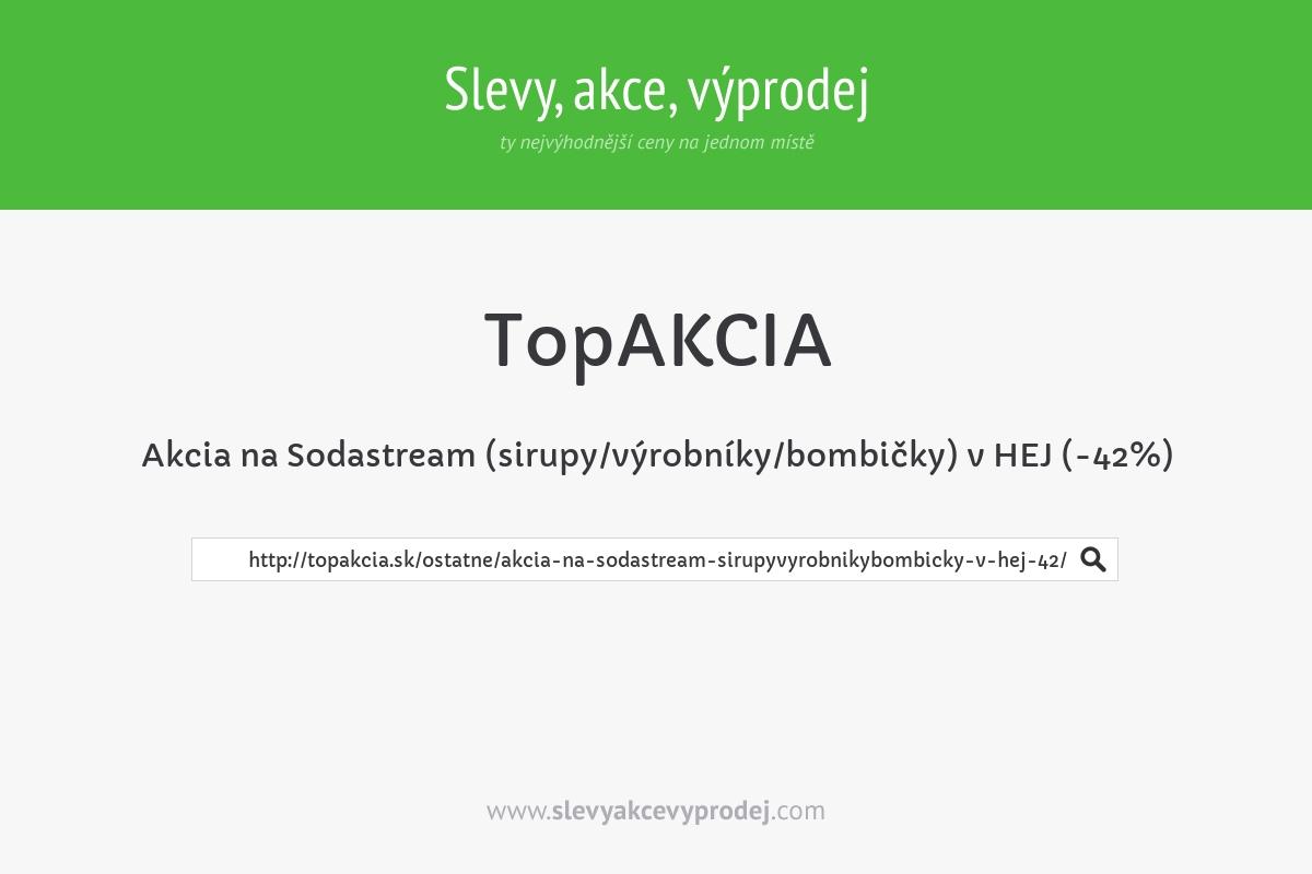 Akcia na Sodastream (sirupy/výrobníky/bombičky) v HEJ (-42%)