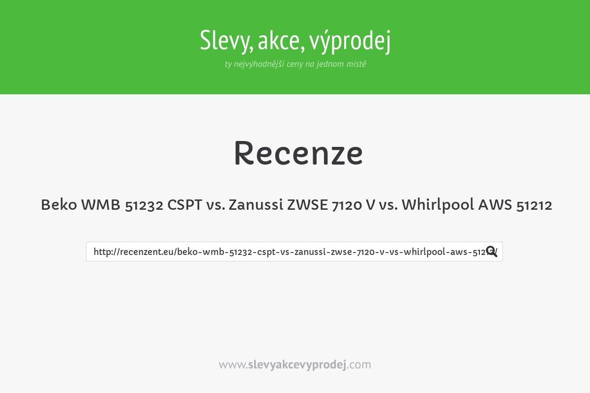Beko WMB 51232 CSPT vs. Zanussi ZWSE 7120 V vs. Whirlpool AWS 51212