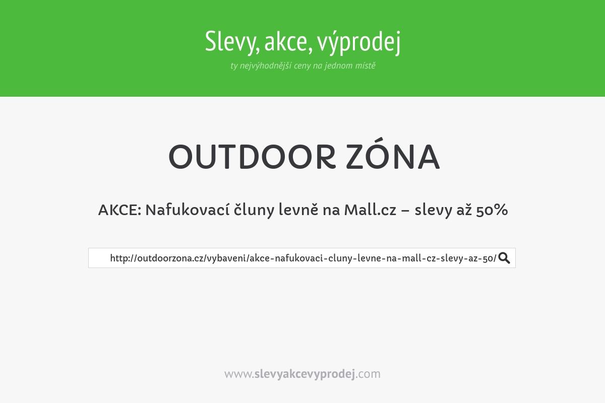 AKCE: Nafukovací čluny levně na Mall.cz – slevy až 50%