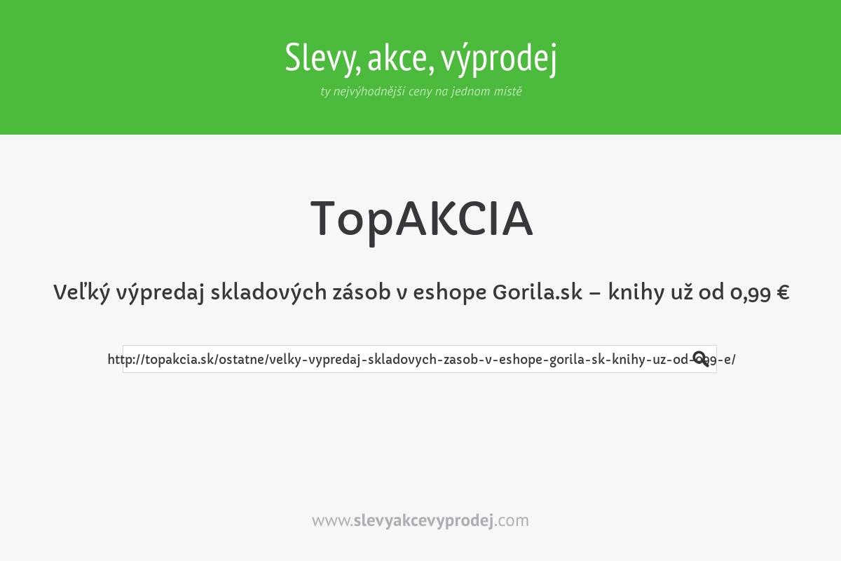 Veľký výpredaj skladových zásob v eshope Gorila.sk – knihy už od 0,99 €