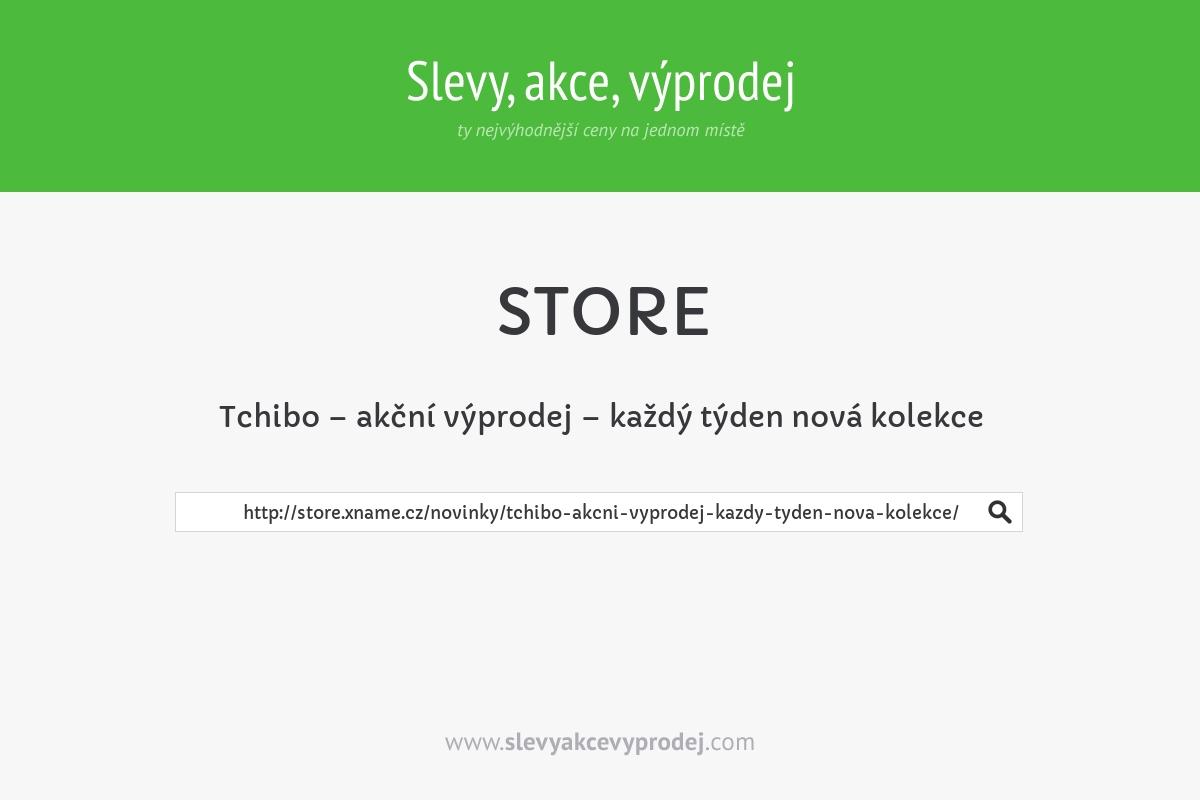 Tchibo – akční výprodej – každý týden nová kolekce