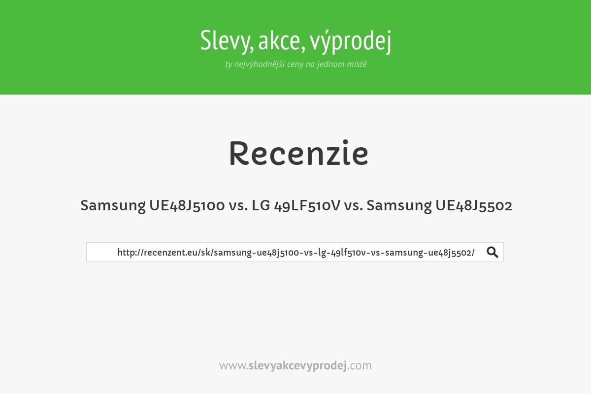Samsung UE48J5100 vs. LG 49LF510V vs. Samsung UE48J5502