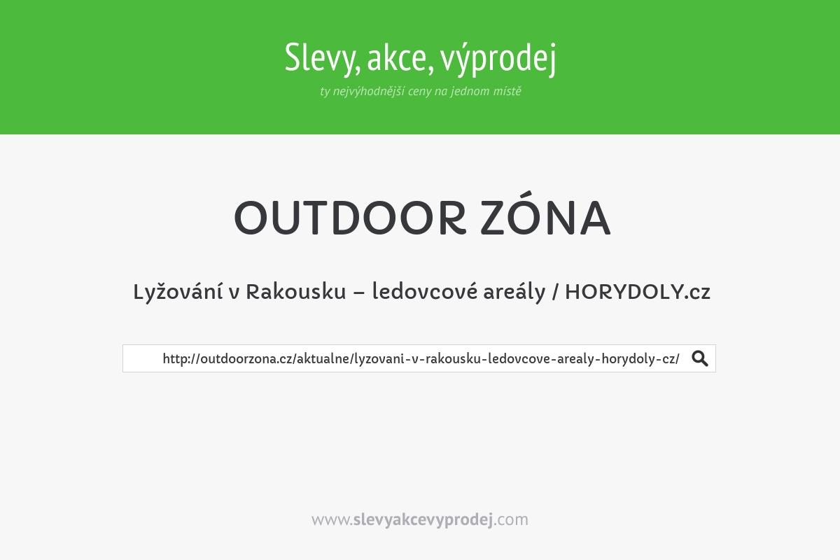 Lyžování v Rakousku – ledovcové areály / HORYDOLY.cz