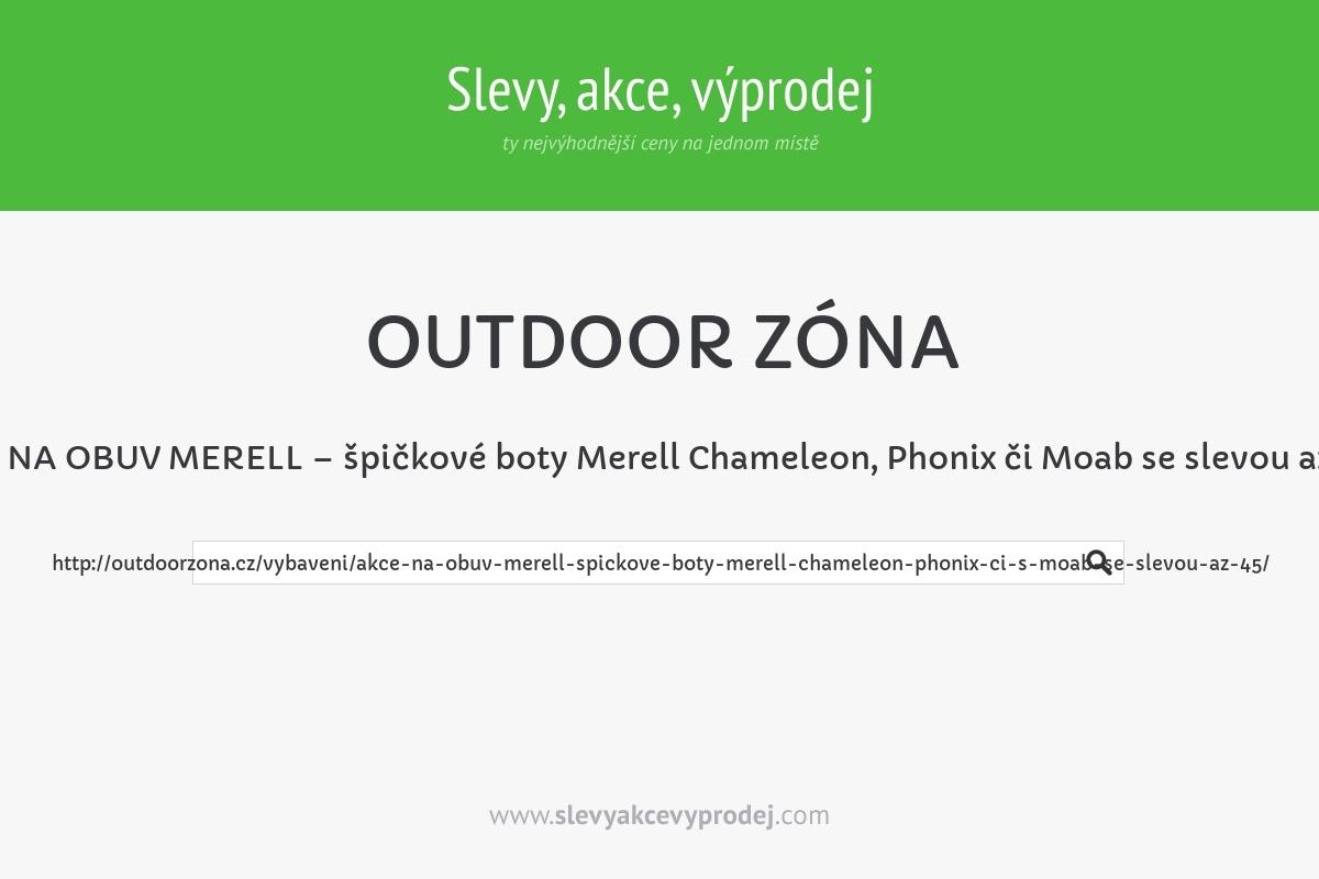 AKCE NA OBUV MERELL – špičkové boty Merell Chameleon, Phonix či Moab se slevou až 45%