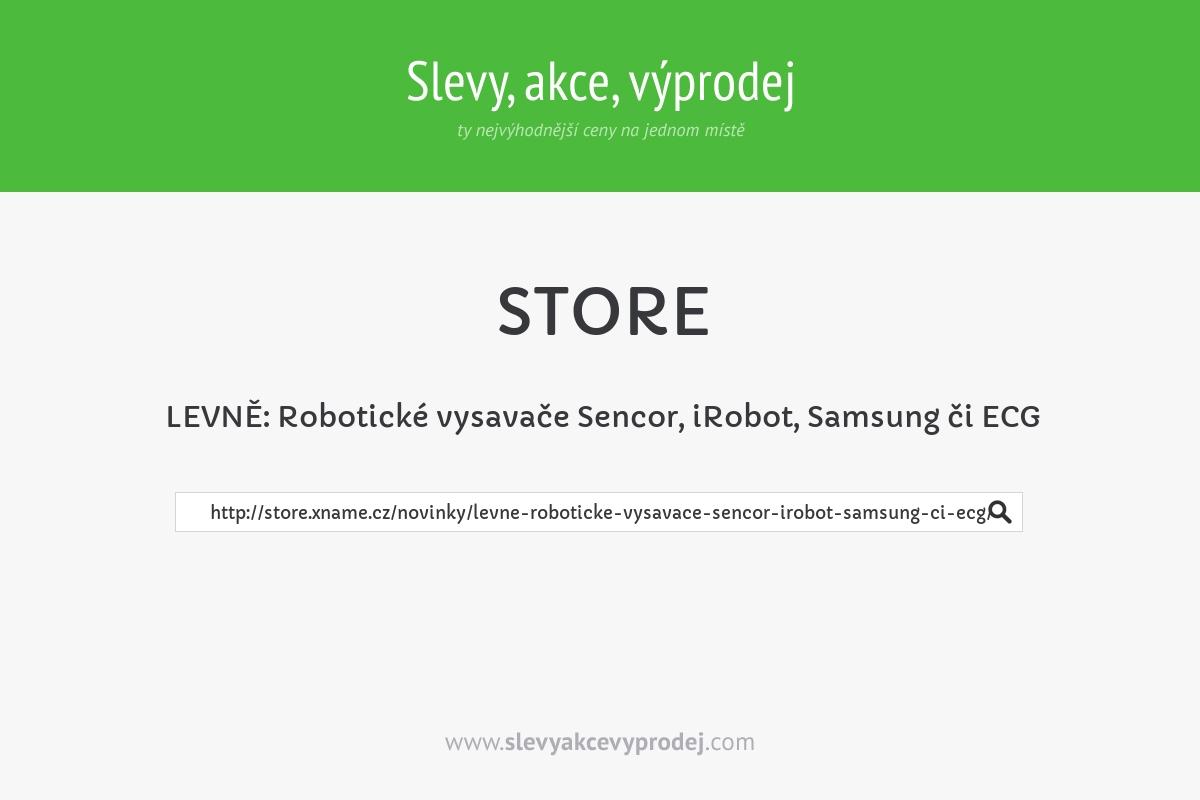LEVNĚ: Robotické vysavače Sencor, iRobot, Samsung či ECG