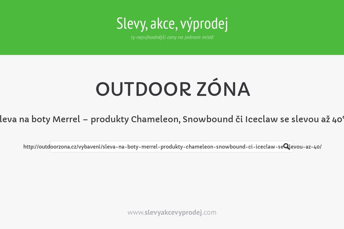 Sleva na boty Merrel – produkty Chameleon, Snowbound či Iceclaw se slevou až 40%