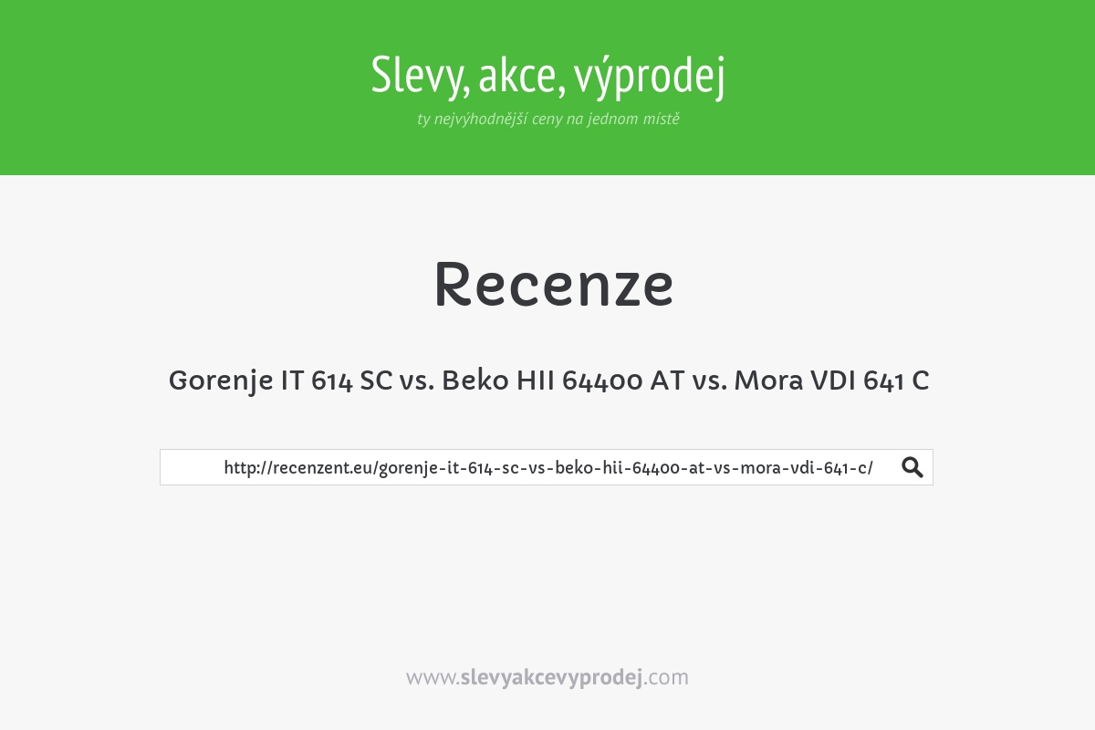 Gorenje IT 614 SC vs. Beko HII 64400 AT vs. Mora VDI 641 C