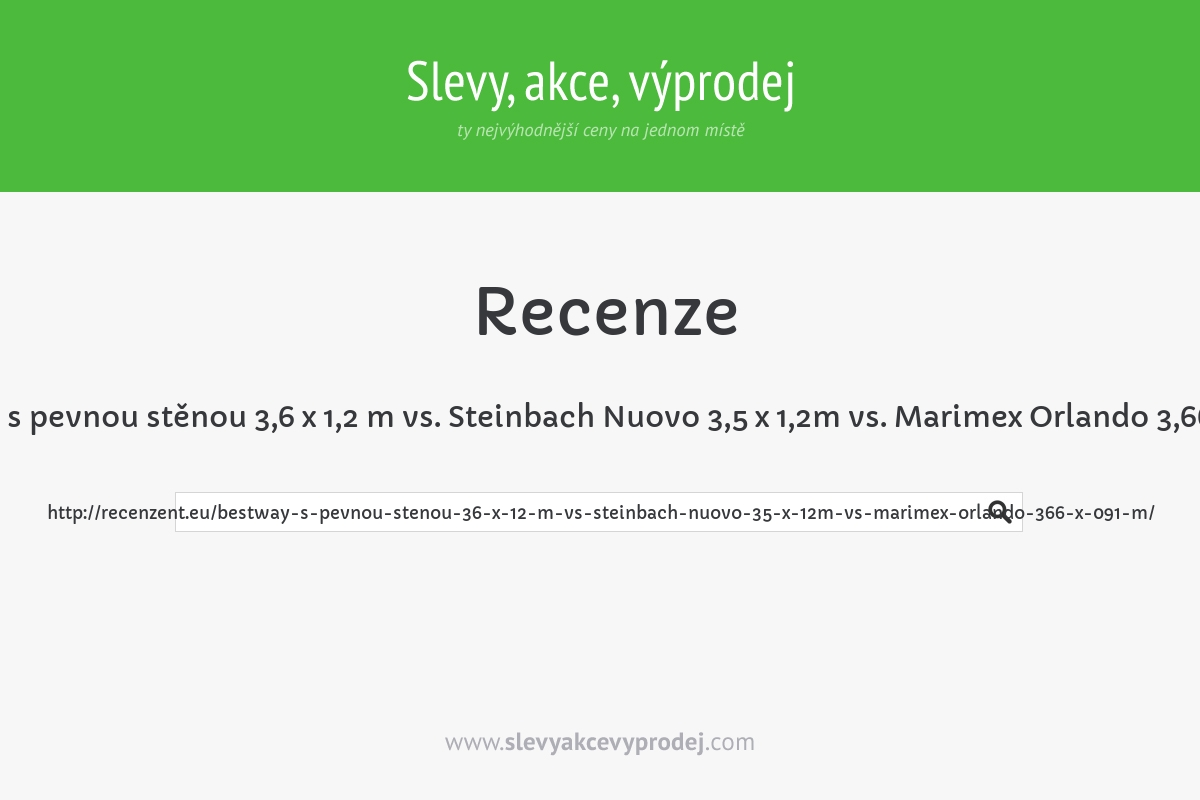 Bestway s pevnou stěnou 3,6 x 1,2 m vs. Steinbach Nuovo 3,5 x 1,2m vs. Marimex Orlando 3,66 x 0,91 m