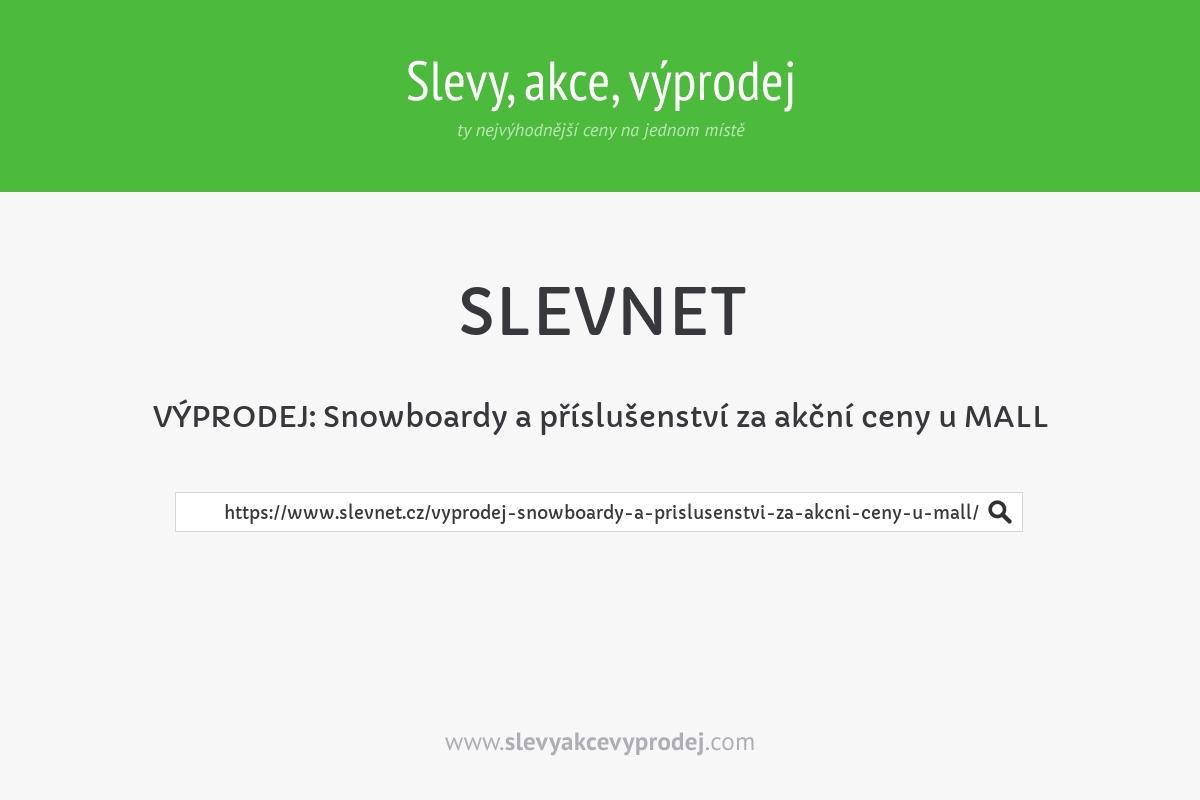 VÝPRODEJ: Snowboardy a příslušenství za akční ceny u MALL