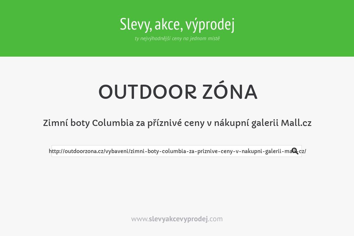 Zimní boty Columbia za příznivé ceny v nákupní galerii Mall.cz