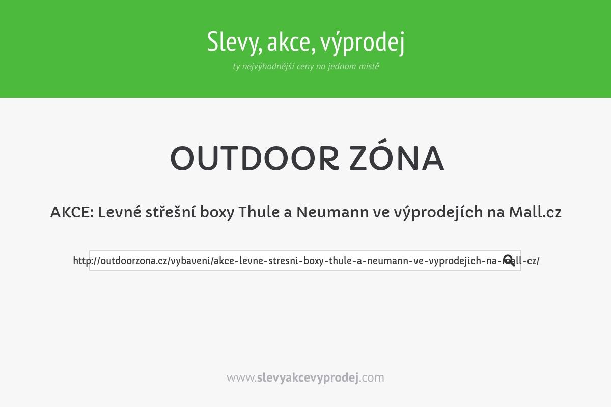 AKCE: Levné střešní boxy Thule a Neumann ve výprodejích na Mall.cz