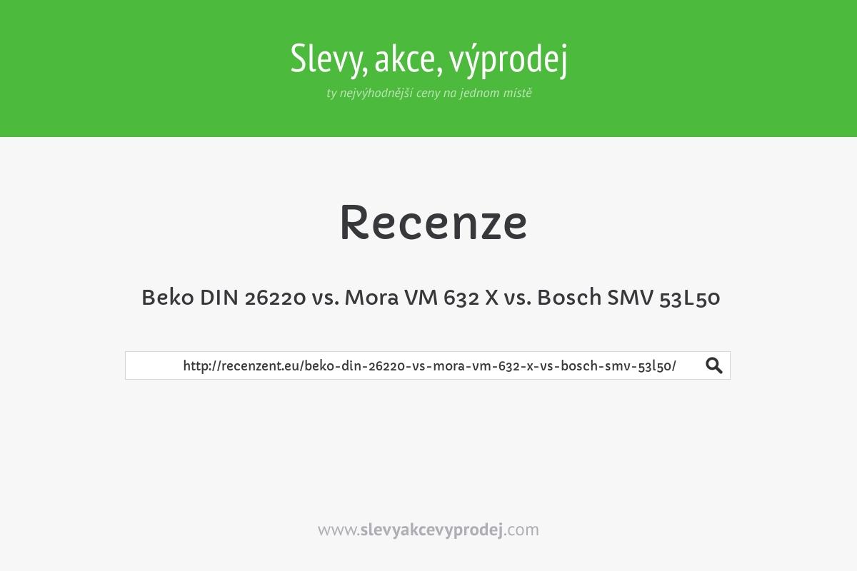 Beko DIN 26220 vs. Mora VM 632 X vs. Bosch SMV 53L50