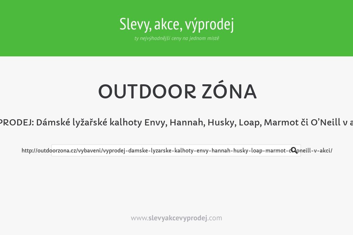 VÝPRODEJ: Dámské lyžařské kalhoty Envy, Hannah, Husky, Loap, Marmot či O'Neill v akci