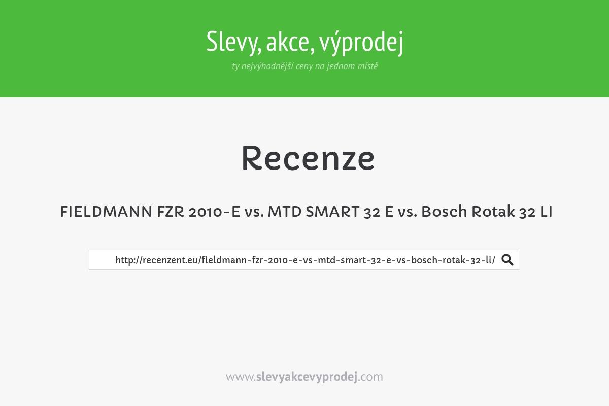 FIELDMANN FZR 2010-E vs. MTD SMART 32 E vs. Bosch Rotak 32 LI