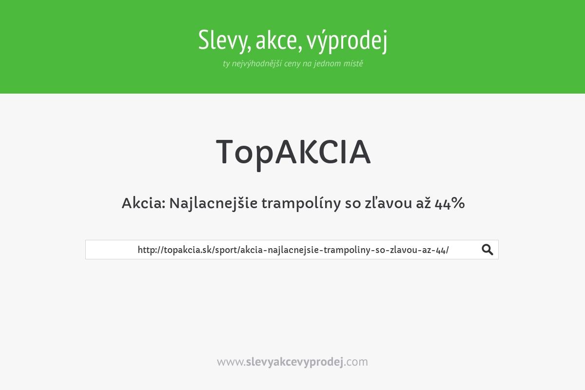 Akcia: Najlacnejšie trampolíny so zľavou až 44%