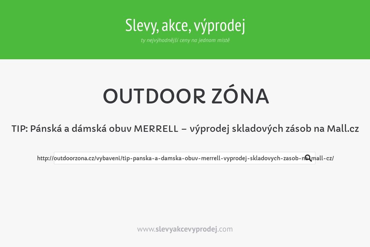TIP: Pánská a dámská obuv MERRELL – výprodej skladových zásob na Mall.cz