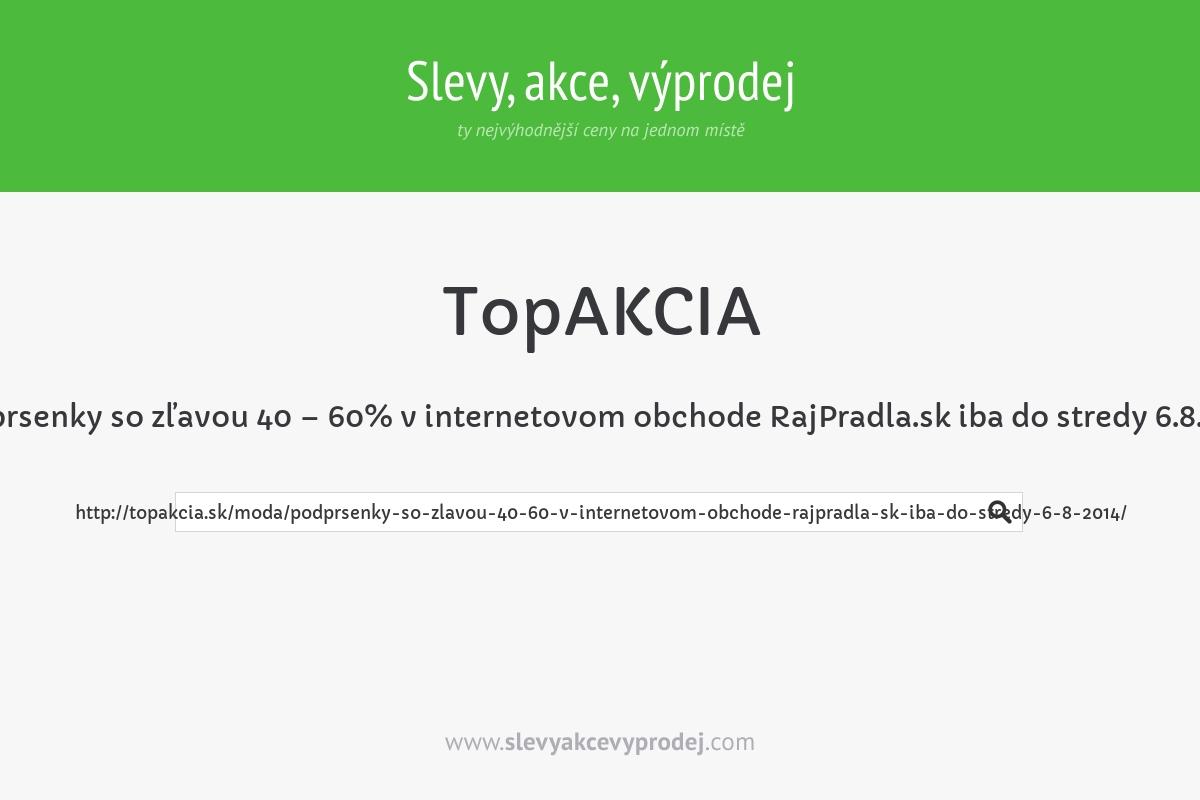 Podprsenky so zľavou 40 – 60% v internetovom obchode RajPradla.sk iba do stredy 6.8. 2014